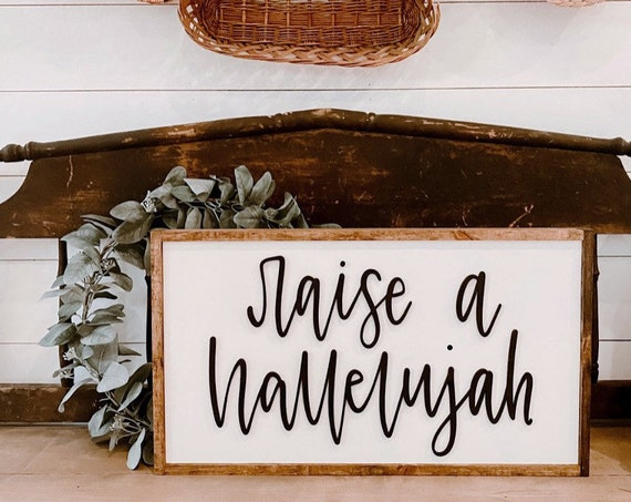 Raise a hallelujah- wood sign - 3D sign