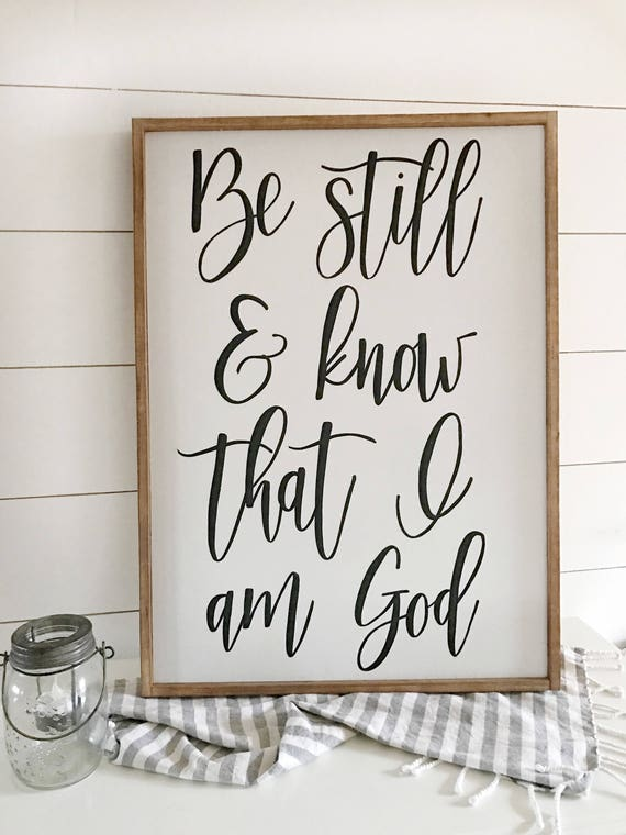 Be still and know that I am God - inspirational sign - scripture sign - wood sign