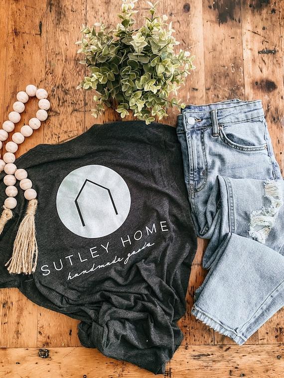 Sutley home t shirt - small business shirt - unisex shirt