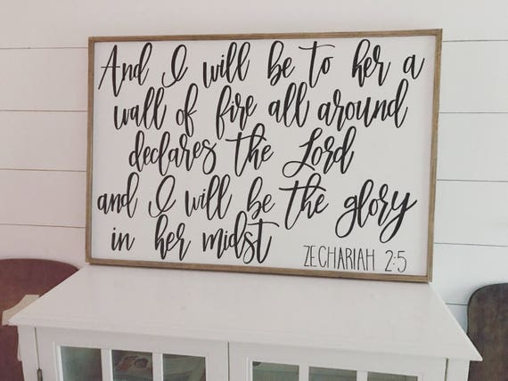 And I will be a wall of fire all around declares the Lord and I will be the glory in her midst - scripture - inspirational - wood sign