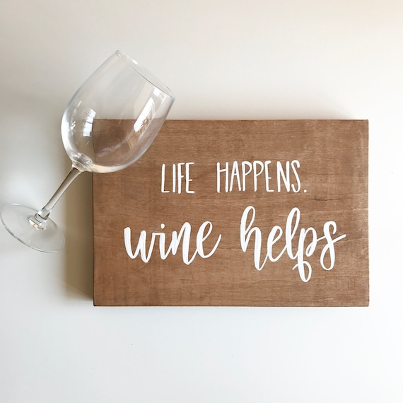 Life happens wine helps - wine - wine lover - kitchen - wine rack