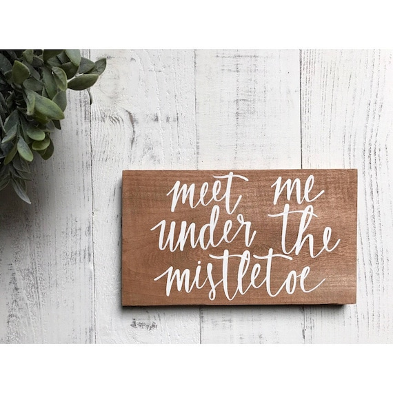 Meet me under the mistletoe - christmas - christmas sign - mistletoe - wood sign