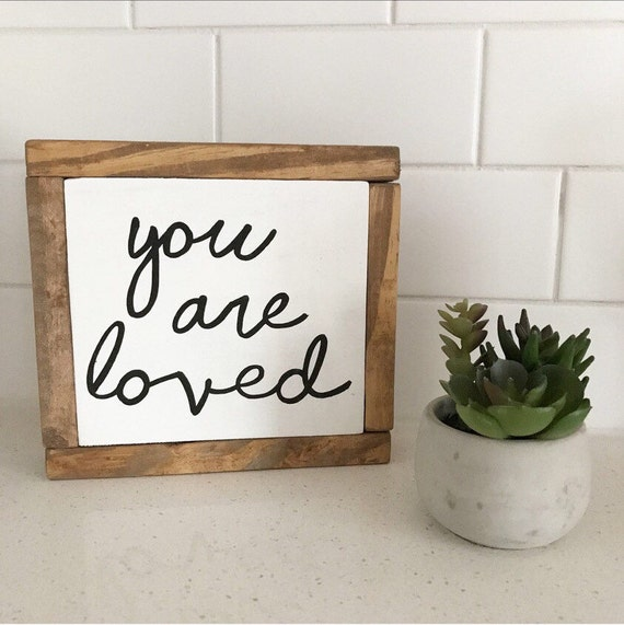 You are loved - inspirational - rustic decor - farmhouse decor