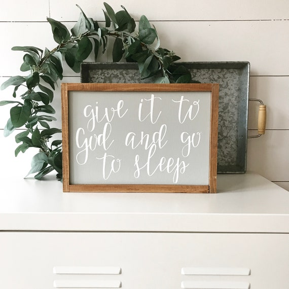 Give it to God and go to sleep - wood sign