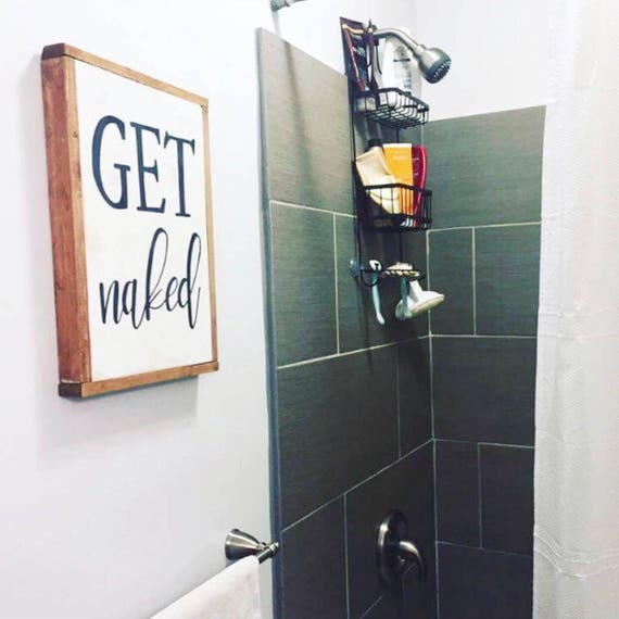 Get naked - bathroom sign - bathroom decor - get naked sign - wood sign