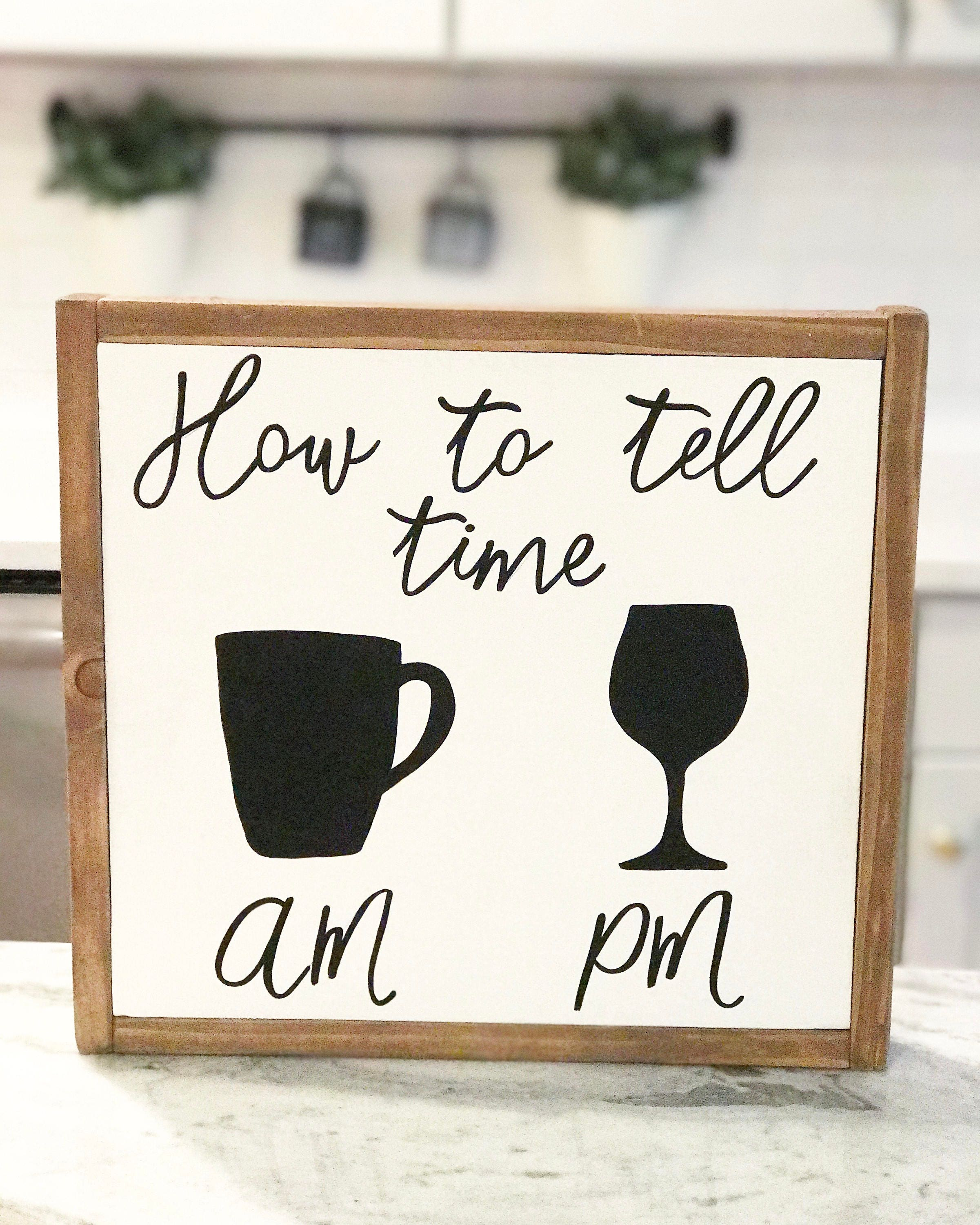 How To Tell Time Sign Kitchen Sign Kitchen Decor Coffee