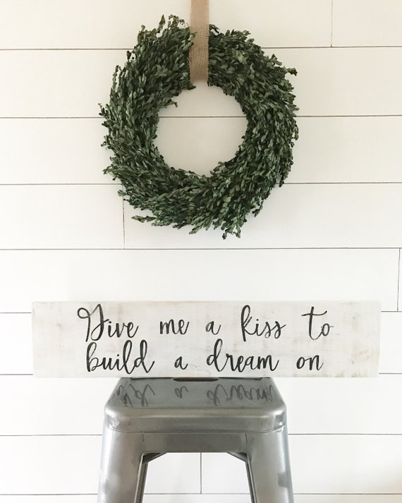 Give me a kiss to build a dream on - rustic - farmhouse - wedding