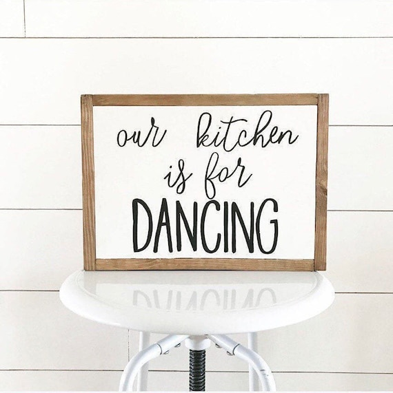 Our kitchen is for dancing - kitchen - kitchen sign - kitchen decor - dancing - wood sign