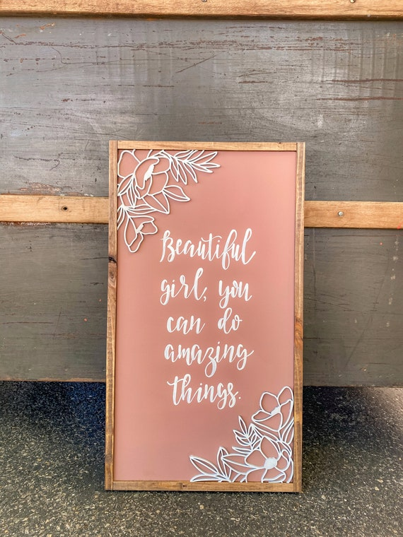 Beautiful girl you can do amazing things sign - wooden sign