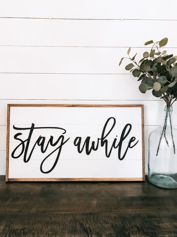 Stay awhile - shiplap sign - 3D sign - home decor sign