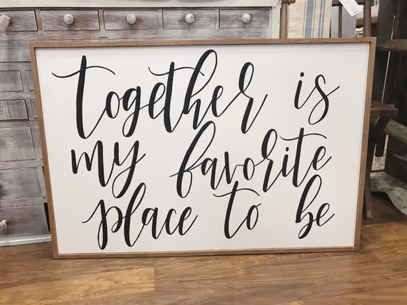 Together is my favorite place to be - wood sign - farmhouse decor