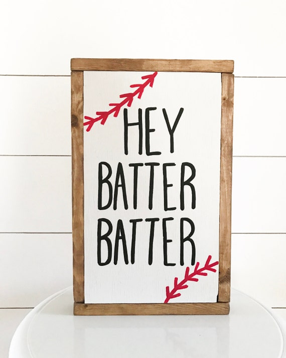 Baseball sign - baseball - hey batter batter