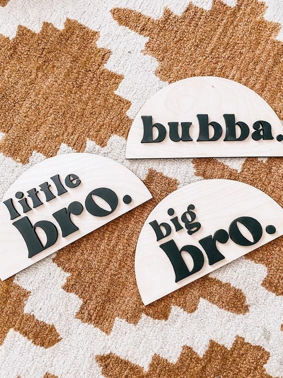 Big bro - little bro - bubba - wooden sign - 3D sign