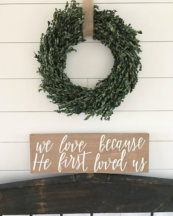 We love because he first loved us - wedding - wedding decor - wedding sign - rustic wedding - rustic decor