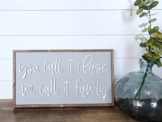 You call it chaos we call it family sign - wooden sign - laser cut sign