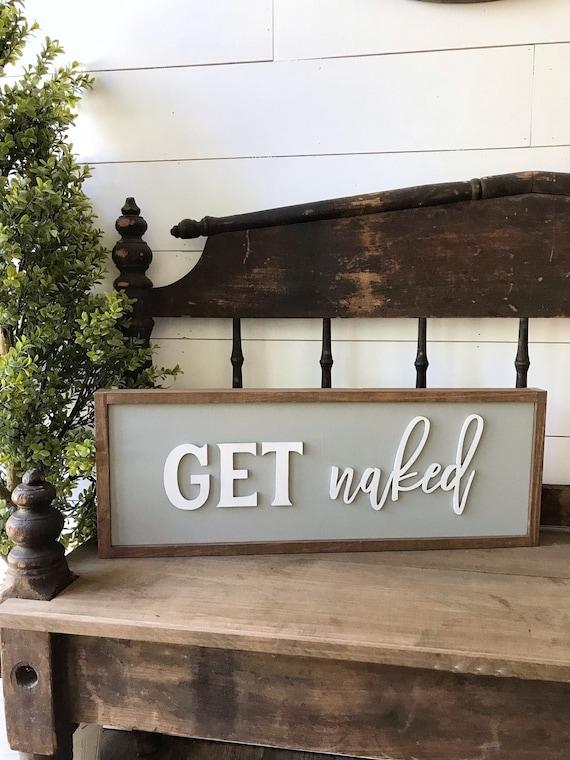 Get naked - bathroom sign - home decor sign - wooden sign