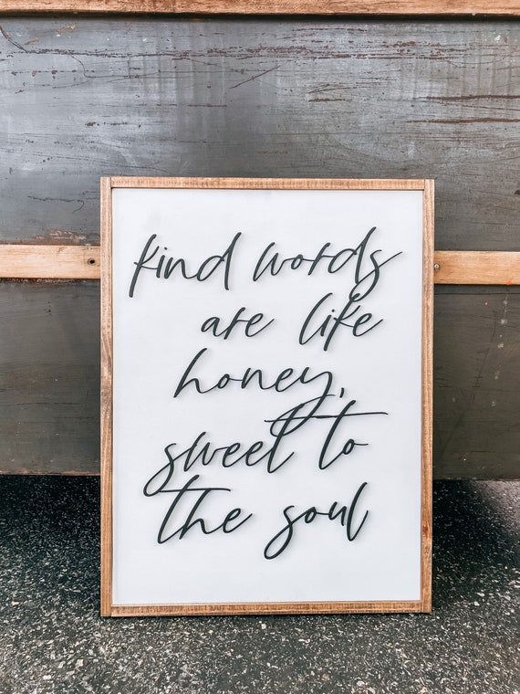 Kind words are like honey sweet to the soul sign - wooden sign