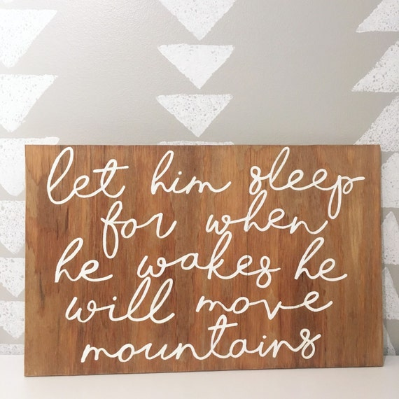Nursery decor - tribal nursery - nursery sign - mountain sign - let him sleep for when he wakes he will move mountains -