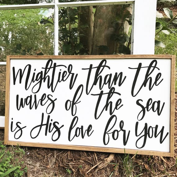 Mightier than the waves of the sea is his love for you - scripture - christian quote - inspirational - wood sign - farmhouse decor