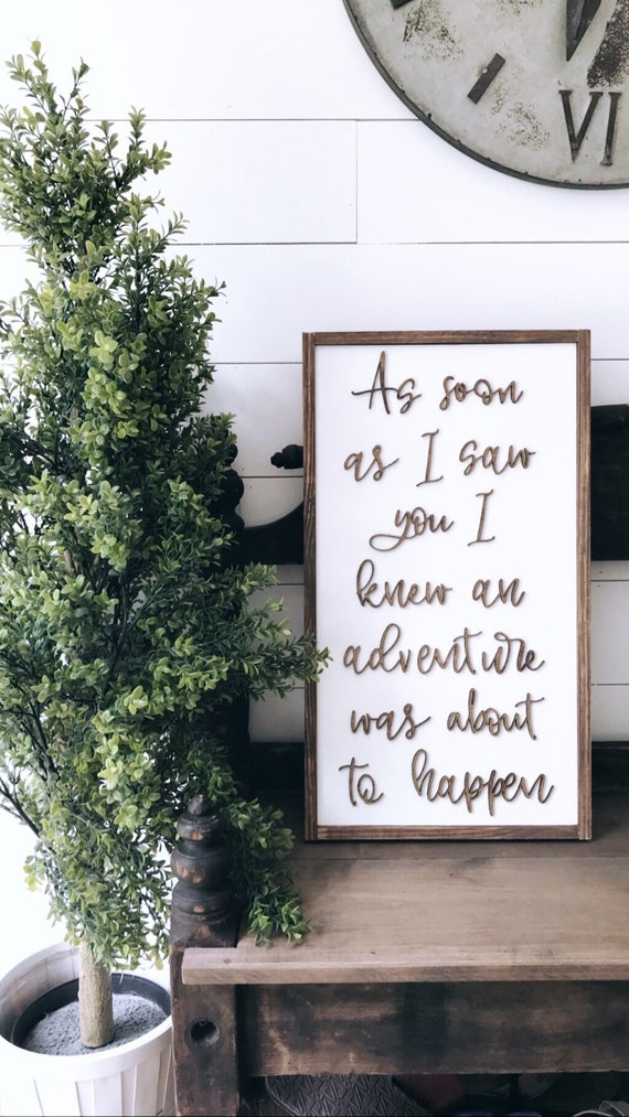 As soon as i saw you i knew an adventure was about to happen - nursery sign - wedding sign - wooden sign