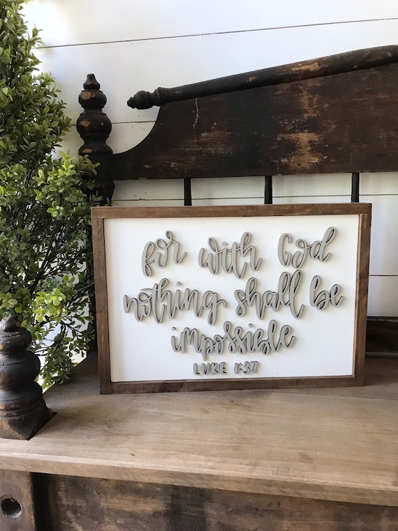 For with God nothing shall be impossible - luke 1:37 - scripture sign - home decor sign - wooden sign - 3d sign