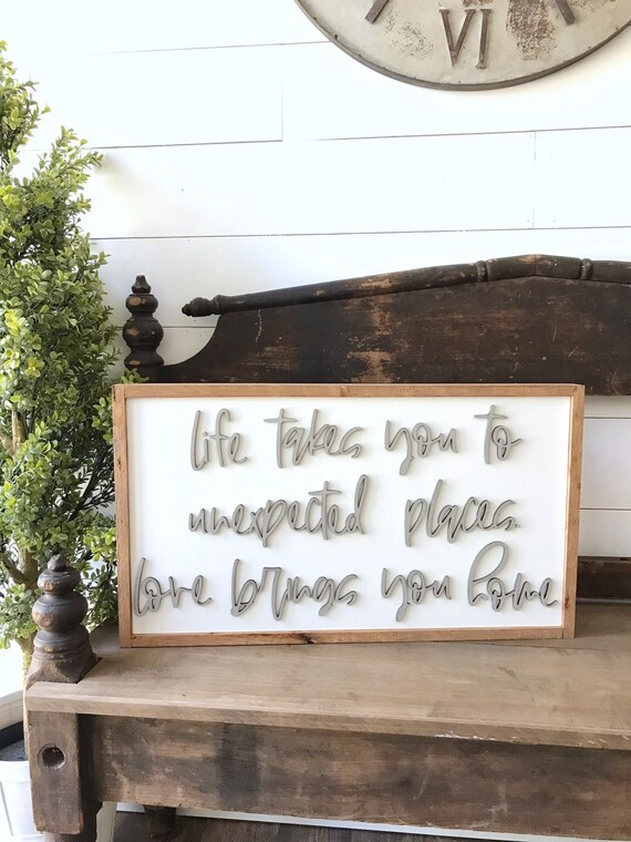 Life takes you to unexpected places love brings you home sign - wooden sign - home decor sign - 3d laser sign