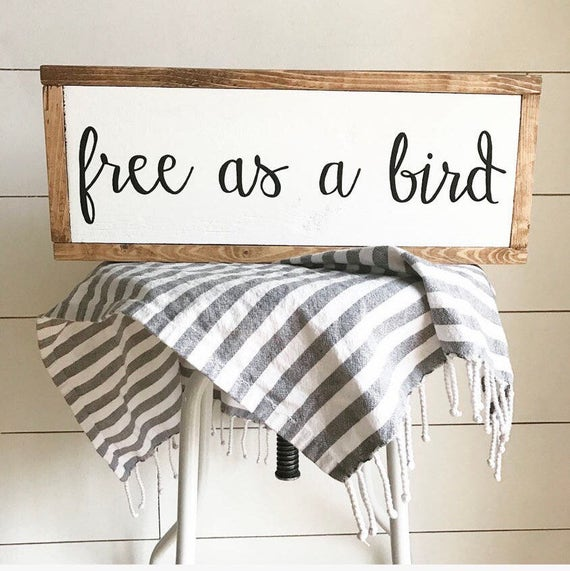 Free as a bird - wild and free - wood sign