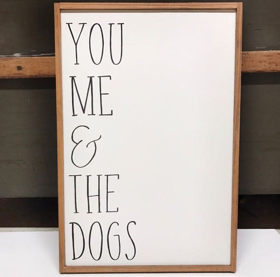 You me and the dogs - dog sign - fur mama - wood sign