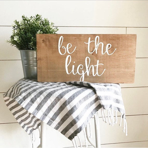 Be the light - inspirational - motivational - scripture - wood sign - farmhouse