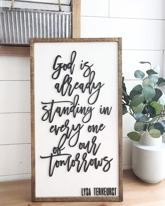 God is already standing in every one of our tomorrows - wooden sign - 3d wood sign - laser sign