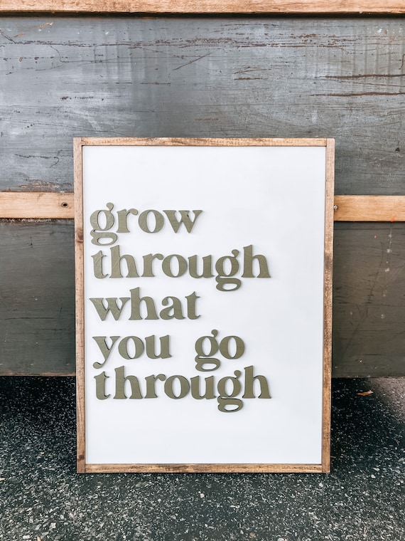 Grow through what you go through sign - wooden sign - 3D raised lettering - inspirational sign
