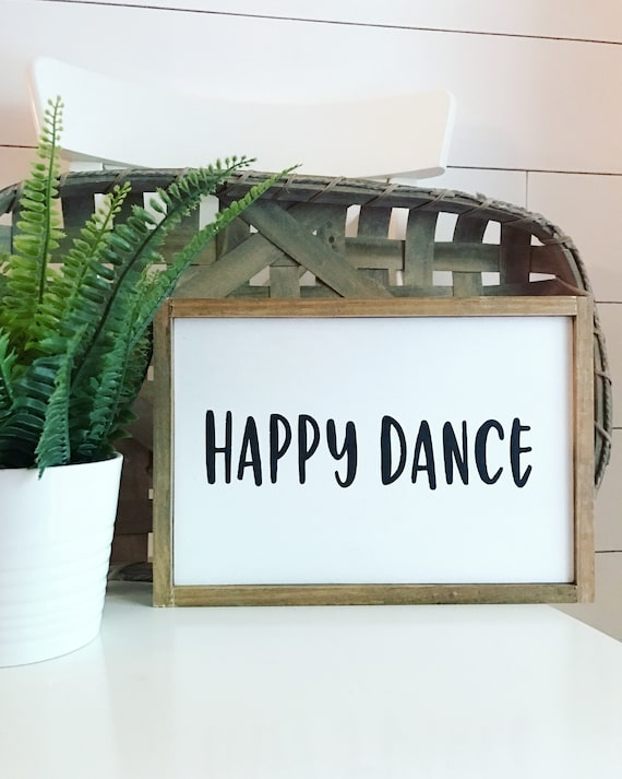 happy dance sign - wood sign