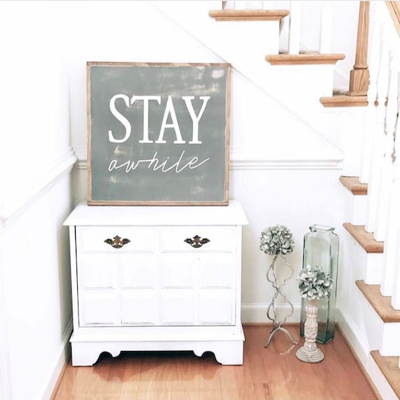 Stay a while - farmhouse sign - stay a while sign - welcome sign - entryway - wood sign