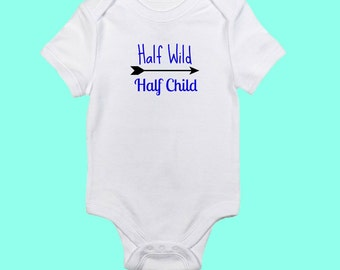 Half Wild/Half Child Onesie. Boys and Girls! Customize your colors!