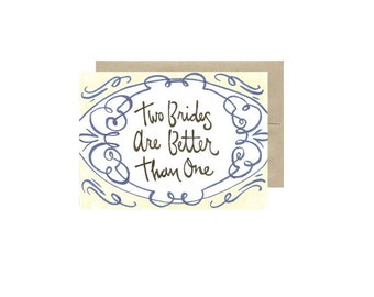 Two Brides are Better Than One - Gay Lesbian Wedding Card Blank Inside