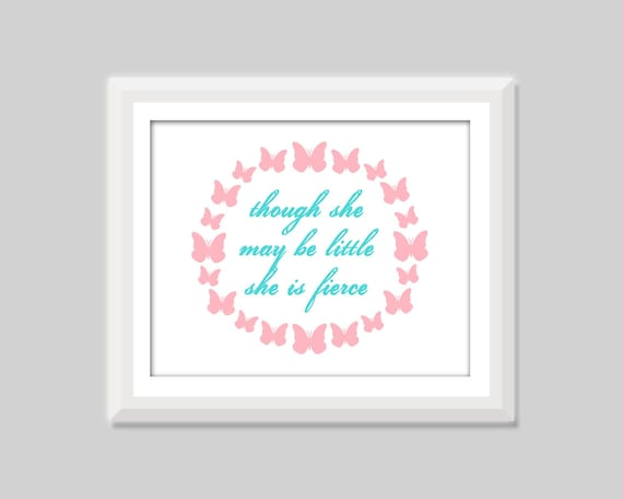 Though She May Be Little She Is Fierce Nursery Quote Etsy