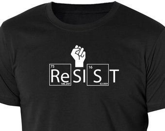Resist science shirt for men screen printed on a ring spun 100% cotton T shirt periodic table anti trump science geek protest shirt