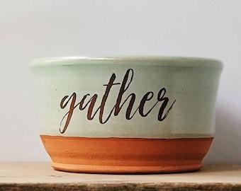 Gather / Handmade bowl/ Quote Bowl / Gardenhouse Pottery / standard bowl