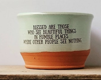 Blessed are those who see beautiful things / Handmade bowl/ Quote Bowl / Gardenhouse Pottery / standard bowl