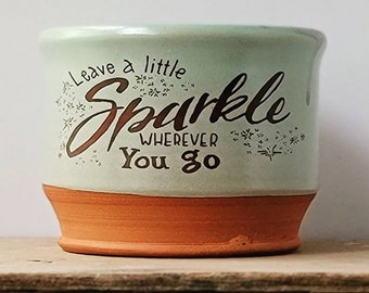 Leave a little Sparkle wherever you go / Handmade bowl/ Quote Bowl / Gardenhouse Pottery / standard bowl