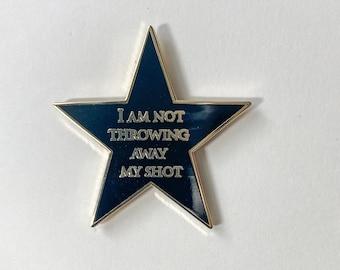 Hamilton Quote Enamel Pin    I am not throwing away my shot pin