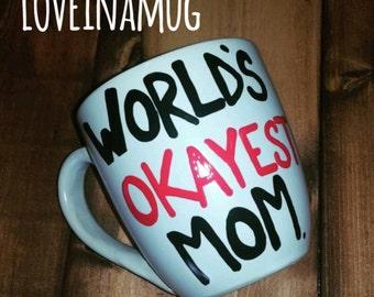 Funny Gift For Mom-Mom Mug-Mother's Day Gift-Mother's Day-Funny Mother's Day Gift For Mom-New Mom Gift-Funny Mom Mug-World's Okayest Mom