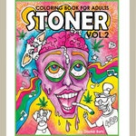 Stoner Coloring Book for Adults 2, weed stuff, adult coloring book, stoner gift, pot leaf, marijuana art, weed art, Volume 2