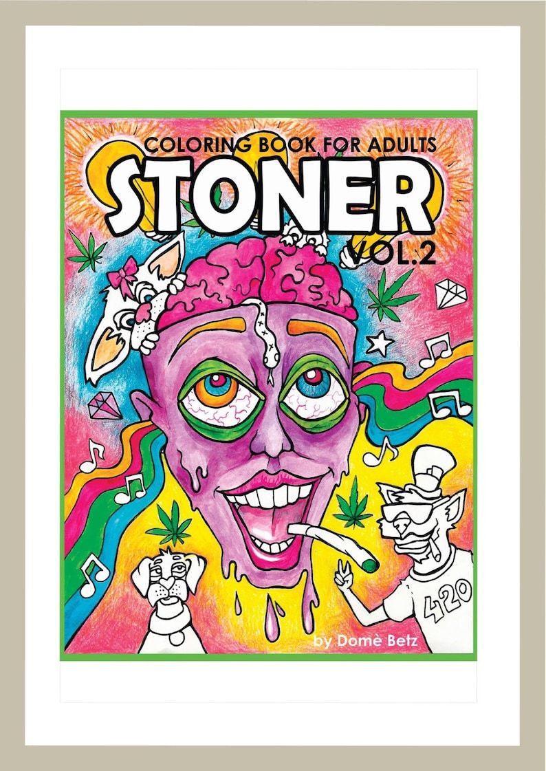 - Stoner Coloring Book For Adults 2 Weed Stuff Adult Coloring Etsy