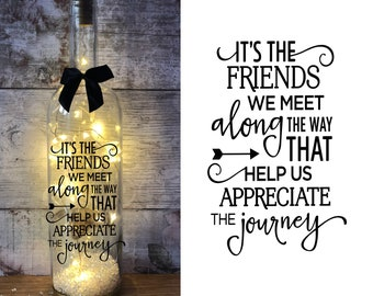 It's the friends we meet along the way ...... light up wine bottle gift for Best Good friend birthday Christmas gift present