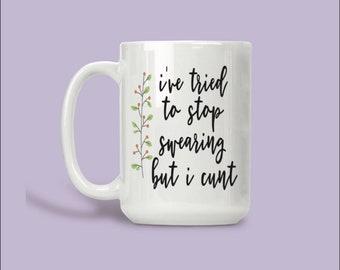 Tried To Stop Swearing Rude Crude Naughty Gifts For Her Him Coffee Tea Mug