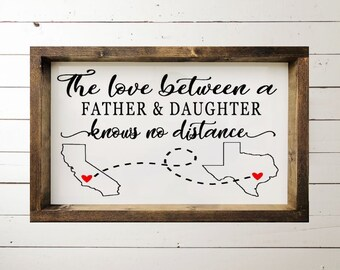The Love Between A Father And Daughter Knows No Distance Sign Gift State To Long For Dad
