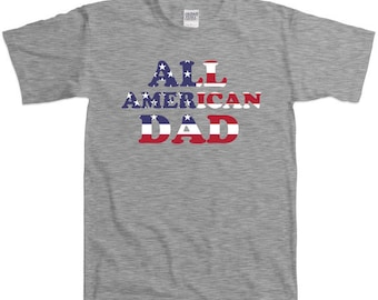 35f32ac9 Father's Day All American Dad T-Shirt Gifts For Youth Friends Mens Tee T- Shirts wife Fathers Day American Flag