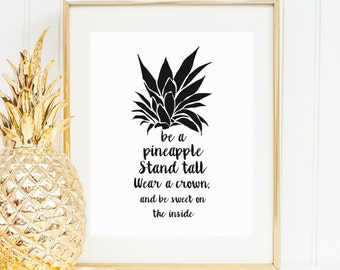 Be a Pineapple Stand Tall Wear A Crown Printable Pineapple Print Pineapple Wall Art Inspirational Art Positive Quote Print Black and White