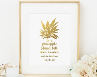 Be a Pineapple Stand Tall Wear A Crown Printable Pineapple Print Pineapple Wall Art Inspirational Art Positive Quote Print Gold Foil Print